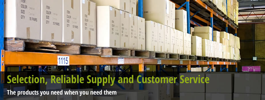 Selection, Reliable Supply and Customer Service